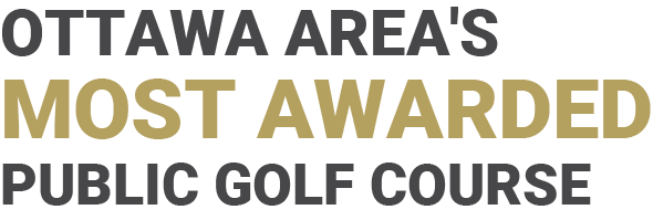 OTTAWA AREA'S MoST AWARDED PUBLIC GOLF COURSE